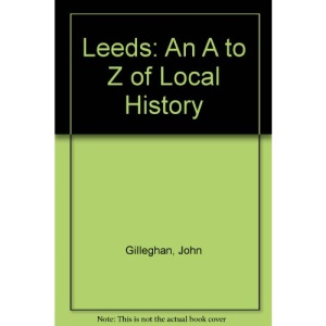 Leeds: An A to Z of Local History