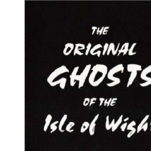 Original Ghosts of the Isle of Wight