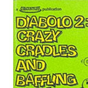 Diabolo 2: Crazy Cradles and Baffling Body Moves