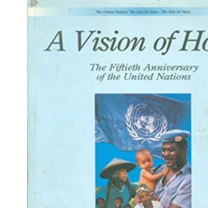A Vision of Hope: Fiftieth Anniversary of the United Nations