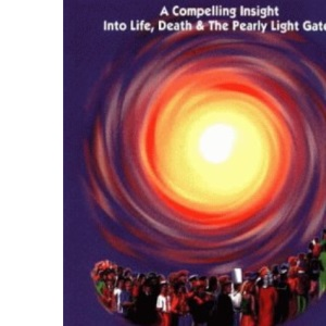 Dead Happy: A Compelling Insight into Life, Death and the Pearly Light Gates