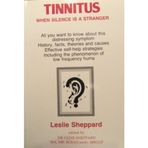 Tinnitus: When Silence is a Stranger - All You Want to Know About This Distressing Symptom with Effective Self-help Strategies