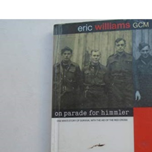 On Parade for Himmler: One Man's Story of Survival with the Aid of the Red Cross