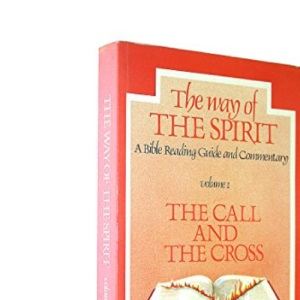 Way of the Spirit: The Call and the Cross v. 1: A Bible Reading Guide and Commentary