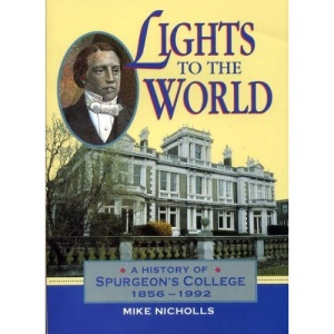 Lights to the World: History of Spurgeon's College, 1856-1992