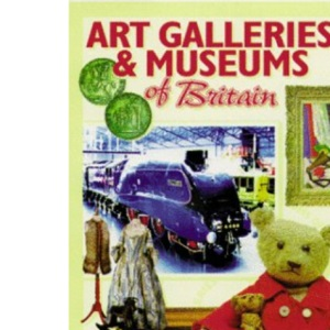 Art Galleries and Museums of Great Britain: 1 (Museum Guide)