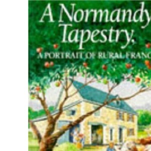 A Normandy Tapestry: A Portrait of Rural France