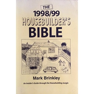 The Housebuilder's Bible 1998-99: An Insider's Guide to the Construction Jungle (The Housebuilder's Bible: An Insider's Guide to the Construction Jungle)