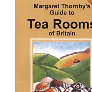 Margaret Thornby's Guide to Tea Rooms of Britain