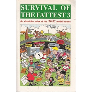Survival of the Fattest: An Alternative Review of the 96-97 Football Season v. 3
