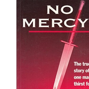 No Mercy?: The True Story of One Man's Thirst for Revenge
