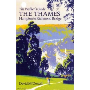 The Thames from Hampton to Richmond Bridge: The Walker's Guide
