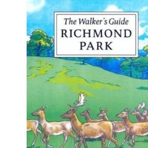 Richmond Park: The Walker's Historical Guide