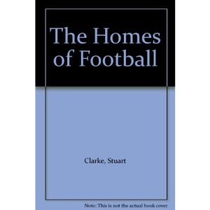 The Homes of Football: Passion of a Nation