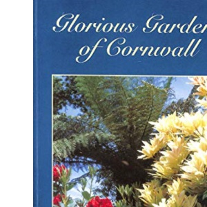 Glorious Gardens of Cornwall