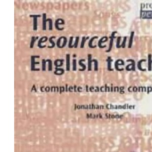 The Resourceful English Teacher: A Complete Teaching Companion (Professional Perspectives ELT Series)