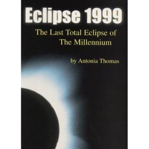 Eclipse 1999: The Last Total Eclipse of the Millennium