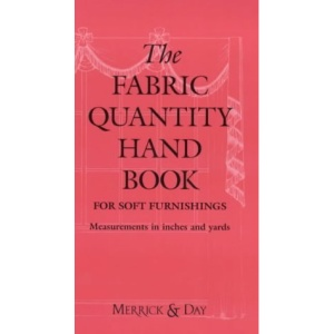 The Fabric Quantity Handbook: Imperial Measurement: For Drapes, Curtains and Soft Furnishings