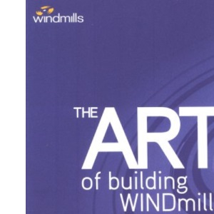 The Art of Building Windmills: Career Tactics for the 21st Century