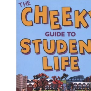 Cheeky Guide to Student Life (Cheekyguides)
