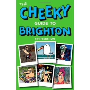 Cheeky Guide to Brighton, The (Cheeky Guides)
