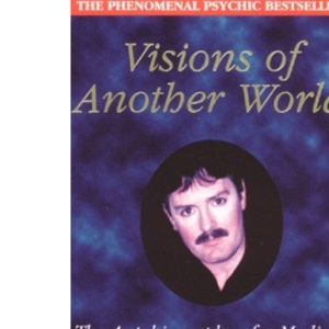 Visions of Another World: The Autobiography of a Medium