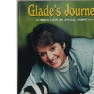 Glade's Journey: Stories from an Animal Hospital