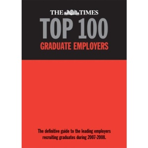 The Times Top 100 Graduate Employers 2007-2008