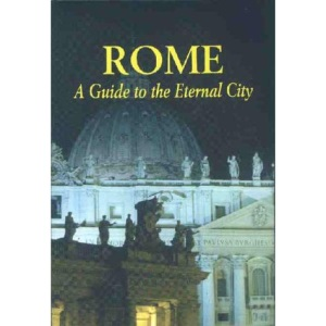 Rome, A Guide to the Eternal City (Paths to the Past)