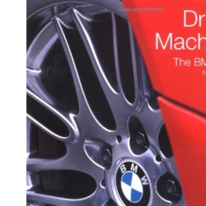Driving Machines: The BMW Story