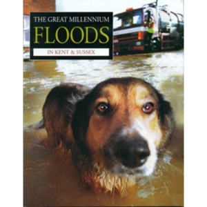 The Great Millennium Floods in Kent and Sussex