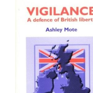 Vigilance: A Defence of British Liberty