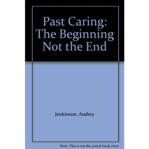 Past Caring: The Beginning Not the End