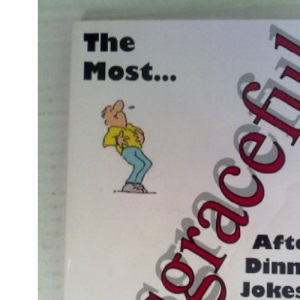 Most Disgraceful After Dinner Jokes and Stories