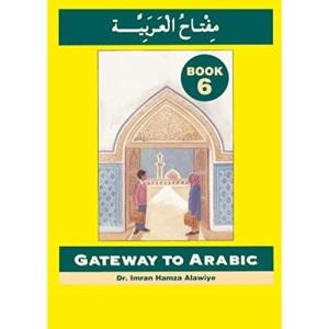 Gateway to Arabic: Book 6