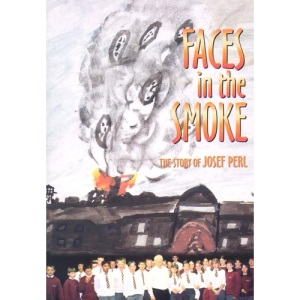 Faces in the Smoke: The Story of Josef Perl