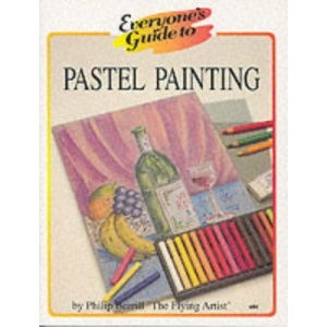 Everyone's Guide to Pastel Painting (Everyone's Guide To... Series)