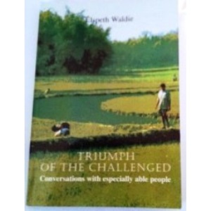 Triumph of the Challenged: Conversations with Especially Able People