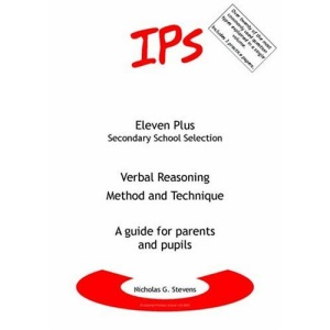Verbal Reasoning - Method and Technique: A Guide for Parents and Pupils (Eleven Plus Secondary School)