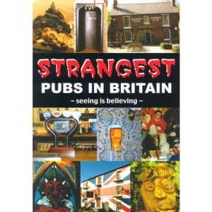 Strangest Pubs in Britain (Strangest Series)