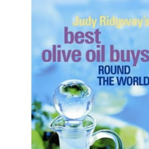 Judy Ridgway's Best Olive Oil Buys: Round the World