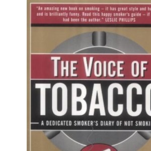 The Voice of Tobacco: A Dedicated Smoker's Diary of Not Smoking