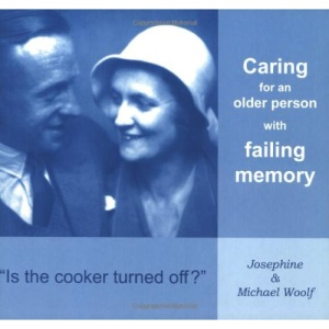 Is the Cooker Turned Off?: Caring for an Older Person with Failing Memory