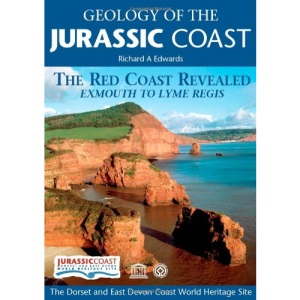 Geology of the Jurassic Coast: The Red Coast Revealed Exmouth to Lyme Regis (Walk Through Time Guide S.)