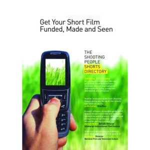 Get Your Short Film Funded, Made and Seen: The Shooting People Shorts Directory