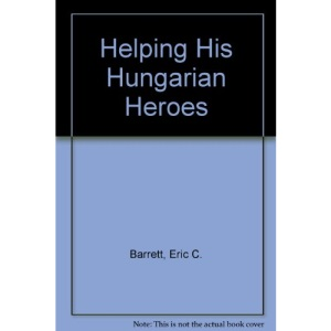 Helping His Hungarian Heroes