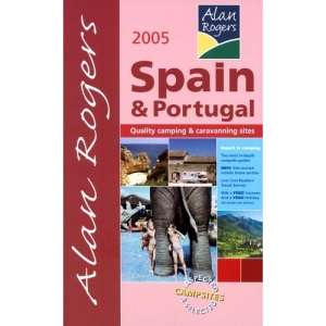 Alan Rogers Spain and Portugal 2005: Quality Camping and Caravanning Sites (Alan Rogers Guides)