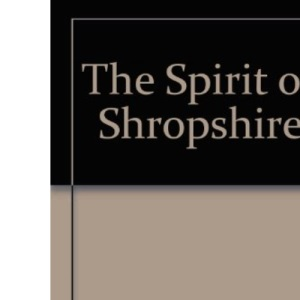 The Spirit of Shropshire