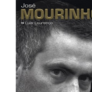 Jose Mourinho: Made in Portugal - the Authorised Biography