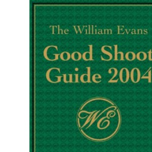 The William Evans Good Shoot Guide 2004